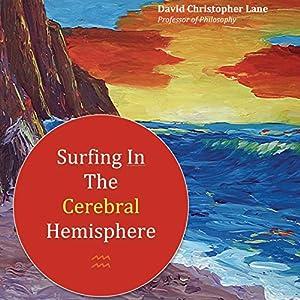 Surfing in the Cerebral Hemisphere Audiobook