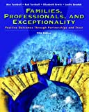 Families, Professionals and Exceptionality: Positive Outcomes Through Partnership and Trust (5th Edition)