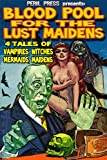 img - for Blood Pool for the Lust Maidens - 4 Tales of Vampires Witches Mermaids Maidens [Illustrated] book / textbook / text book