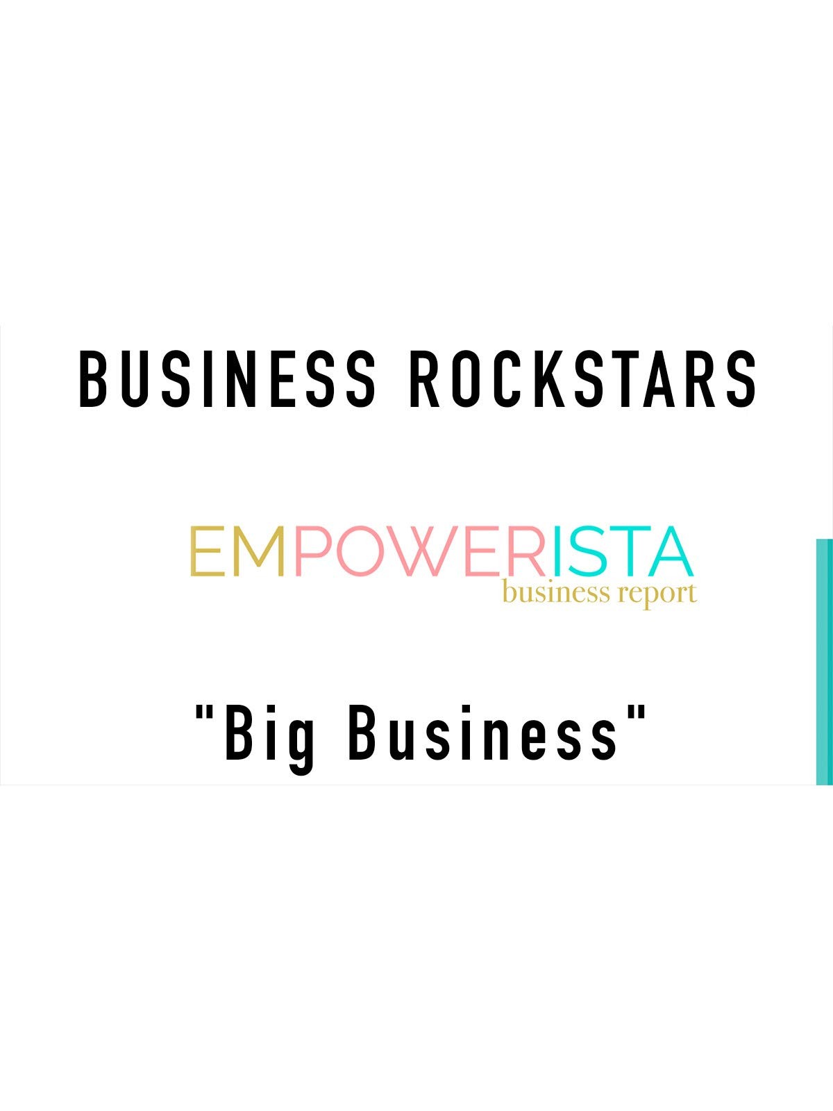 "Business Rockstars Empowerista ""Big Business"""