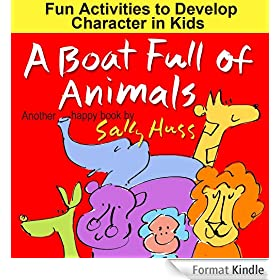 Children's EBook: A BOAT FULL OF ANIMALS (Fun Activities to Develop Character in Kids and Skills to Succeed, Delightful Bedtime Book with Great Lessons, ages 2-8) (English Edition)