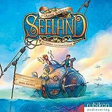 Seeland: Per Anhalter zum Strudelschlund (       ungekürzt) von Anna Ruhe Gesprochen von: Mark Bremer