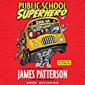 Public School Superhero Audiobook by James Patterson, Chris Tebbetts Narrated by Joshua Boone