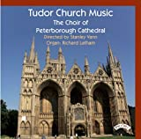 Tudor Church Music The Choir of Peterborough Cathedral