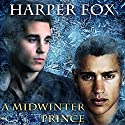 A Midwinter Prince Audiobook by Harper Fox Narrated by Rusty Coles