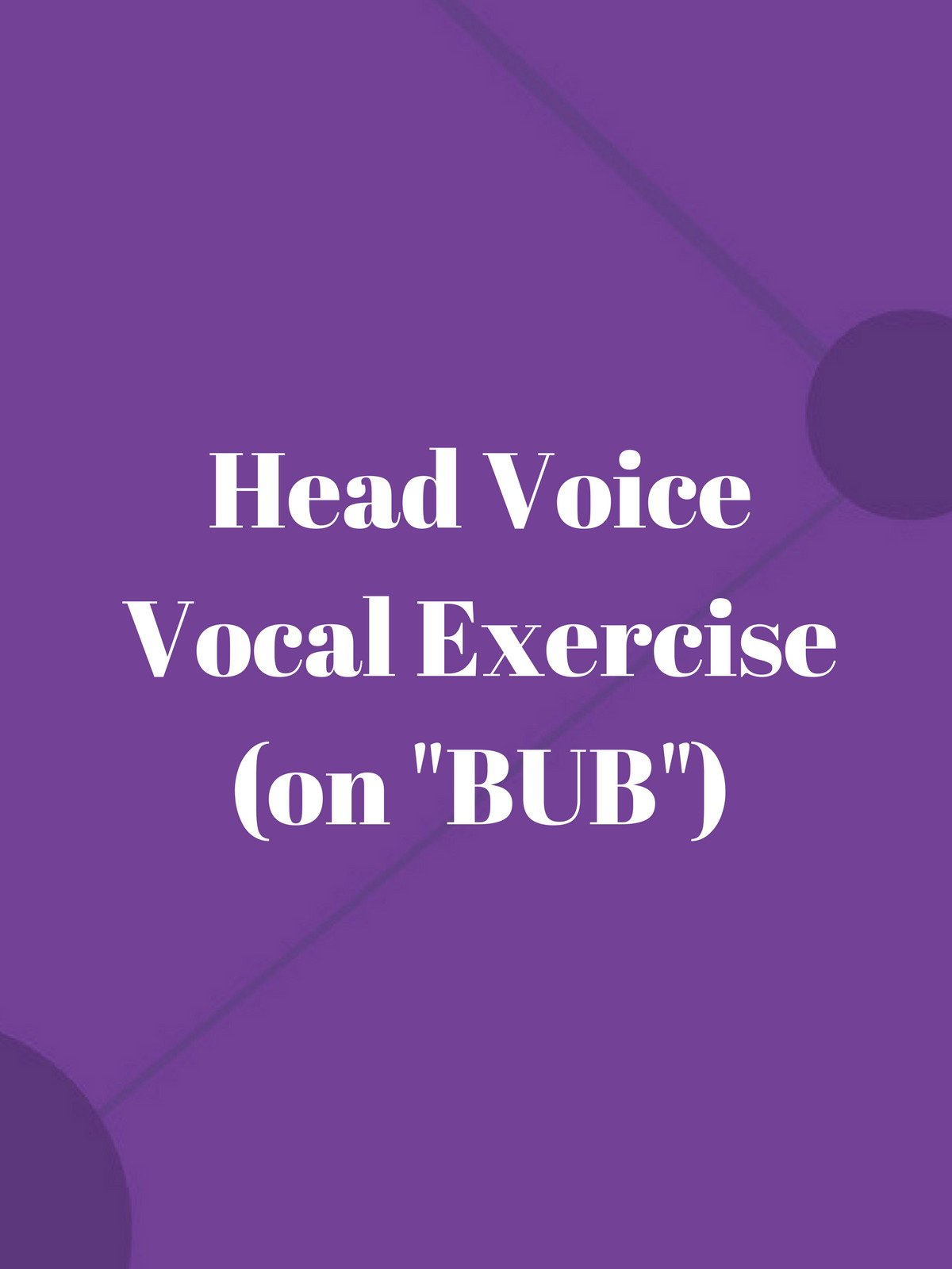 "Head Voice Vocal Exercise (on ""Bub"")"