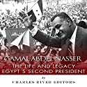 Gamal Abdel Nasser: The Life and Legacy of Egypt's Second President Audiobook by  Charles River Editors Narrated by Robin McKay