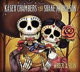Kasey Chambers - Wreck & Ruin