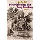 """Die Br�cke �ber den Song Zon Gang - Der Durchgangvon """"Su Kil An"""""""