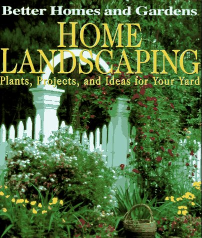 Home Landscaping, Better Homes and Gardens Books