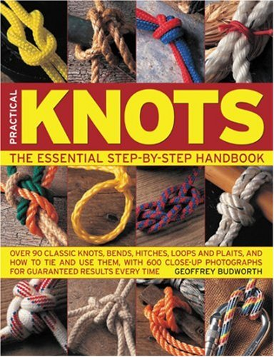 The Complete Guide to Knots and Knot Tying (Practical Handbook)