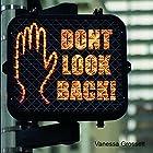 Don't Look Back!: The Harmful Consequences of Backsliding Hörbuch von Vanessa Grossett Gesprochen von: Ashley Luckett