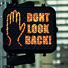 Don't Look Back!: The Harmful Consequences of Backsliding Audiobook by Vanessa Grossett Narrated by Ashley Luckett