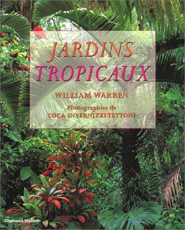 Livre jardins tropicaux for Jardins tropicaux contemporains