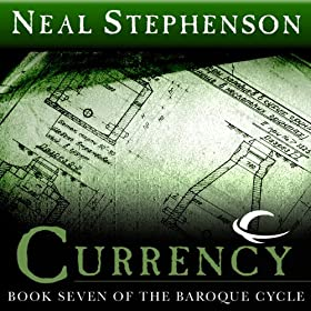 Currency  The Baroque Cycle Book 7