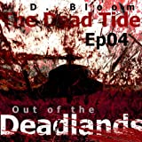 The Dead Tide | Ep04 | Out of the Deadlands