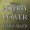 From Poverty to Power (       UNABRIDGED) by James Allen Narrated by Sean Pratt