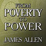 From Poverty to Power | James Allen