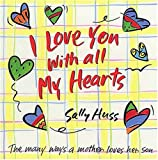 img - for I Love You With All My Hearts (Son): The Many Ways a Mother Loves Her Son book / textbook / text book