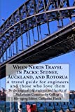 img - for When Nerds Travel in Packs: Sydney, Auckland, and Rotorua: A travel guide for engineers and those who love them (Volume 1) book / textbook / text book