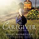 The Caregiver: Families of Honor, Book One (       UNABRIDGED) by Shelley Shepard Gray Narrated by Heather Henderson