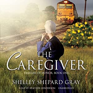The Caregiver: Families of Honor, Book One | [Shelley Shepard Gray]