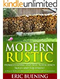 Modern Rustic: Homesteading and Self-Sufficiency Skills and Equipment: A How-to Skills and Idea Guide for Do-It-Yourself Homesteaders (English Edition)