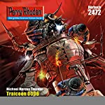 Traicoon 0096 (Perry Rhodan 2472) | Michael Marcus Thurner