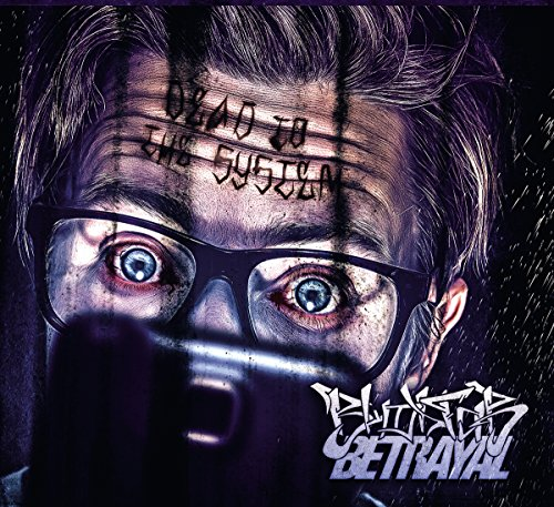 "Blood For Betrayal ""DEAD TO THE SYSTEM"" (EP) CD Hardcore"