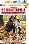 50 Hundespiele: Hundetricks & Spiele...