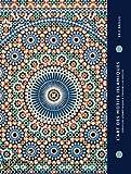 echange, troc Eric Broug - L'art des motifs islamiques : Création géométrie à travers les siècles