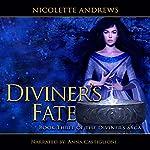 Diviner's Fate: Diviner's Trilogy, Book 3 | Nicolette Andrews