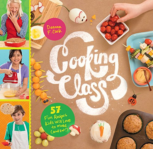 Cooking Class: 57 Fun Recipes Kids Will Love to Make (and Eat!) (Kids Cooking And Baking compare prices)