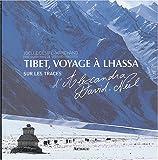 echange, troc Joëlle Désiré-Marchand - Tibet, voyage à Lhassa : Sur les traces d'Alexandra David-Néel