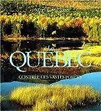 echange, troc Pierre Rémy-Charles - Le Québec, contrée des vastes forêts