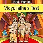 Vidyullatha's Test | Rahul Garg
