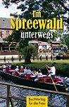 Im Spreewald unterwegs (Minibibliothek)