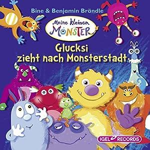 Glucksi zieht nach Monsterstadt Hörbuch