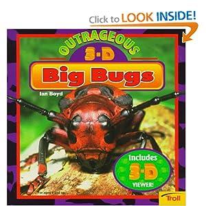 Outrageous 3-D Big Bugs