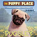 Puppy Place #9: Pugsley (       UNABRIDGED) by Ellen Miles Narrated by Aliza Foss