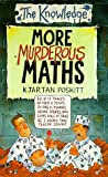 More Murderous Maths (The Knowledge) (0590112600) by Poskitt, Kjartan