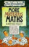 More Murderous Maths (The Knowledge) (0590112600) by Poskitt, Kjartan