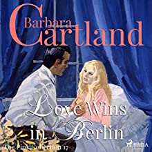 Love Wins in Berlin (The Pink Collection 17) Audiobook by Barbara Cartland Narrated by Anthony Wren