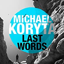 Last Words (       UNABRIDGED) by Michael Koryta Narrated by Robert Petkoff