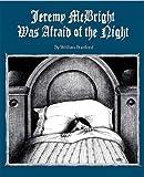 Jeremy McBright Was Afraid of the Night
