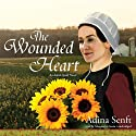 The Wounded Heart: The Amish Quilt Trilogy, Book 1 Audiobook by Adina Senft Narrated by Marguerite Gavin
