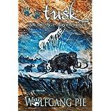Tusk ~ Wolfgang Pie