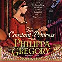 Constant Princess (       UNABRIDGED) by Philippa Gregory Narrated by Jill Tanner
