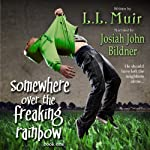 Somewhere Over the Freaking Rainbow: A Paranormal Thriller | L. L. Muir