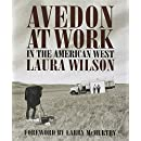 Avedon at Work: In the American West (Harry Ransom Humanities Research Center Imprint Series)